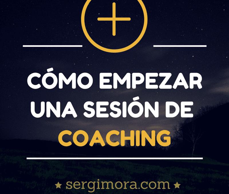 Cómo empezar bien una sesión de coaching