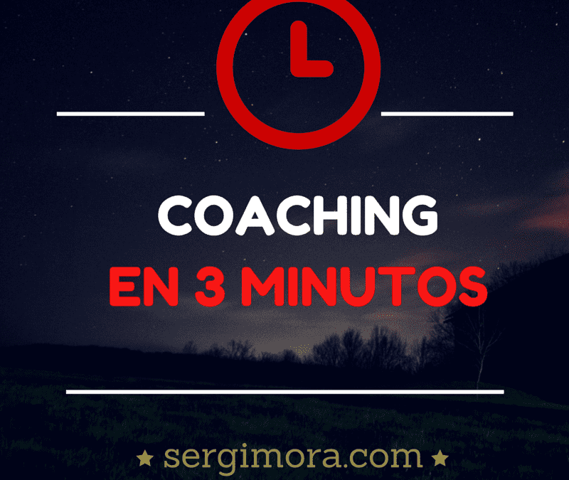 Coaching en 3 minutos: un potente secreto para empezar a ver resultados